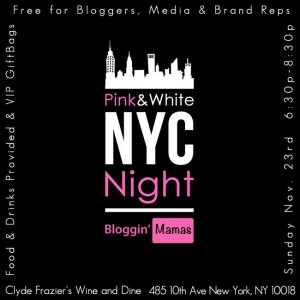 Here's the invite to Bloggin' Mamas NYC Pink&White Night