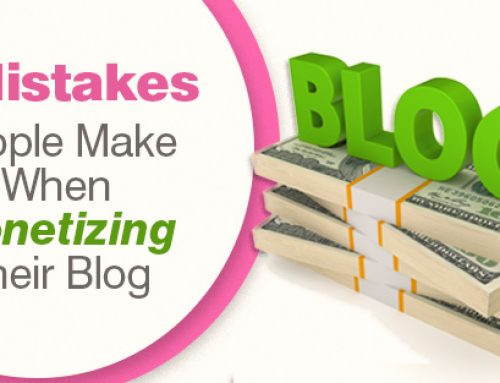 5 Mistakes People Make when Monetizing Their Blog