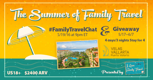 Family Travel Chat 5-19-16 at 9p ET- The Summer of Family Travel
