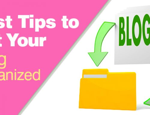Best Tips to Get your Blog Organized
